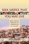 Seek Justice That You May Live Reflections & Resources On The Bible & Social Justice
