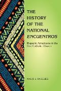 The History of the National Encuentros: Hispanic Americans in the One Catholic Church