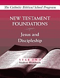 New Testament Foundations: Jesus and Discipleship (Year Two, Student Workbook)