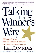 Talking the Winners Way 92 Little Tricks for Big Success in Business & Personal Relationships