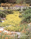 Native Landscaping From El Paso To L.a. (Contemporary Gardener)