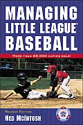 Managing Little League Baseball Revised Edition