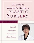 Smart Womans Guide To Plastic Surgery Essentia