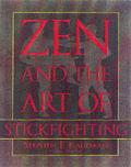 Zen & The Art Of Stickfighting