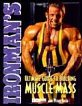 Ironmans Ultimate Guide to Building Muscle Mass