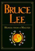 Bruce Lee Words From A Master