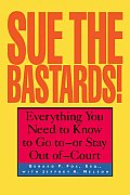 Sue The Bastards Everything You Need To