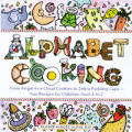 Alphabet Cooking From Angel In A Cloud