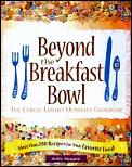 Beyond The Bowl The Cereal Lovers Ultima
