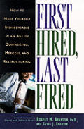First Hired Last Fired How To Make Yours