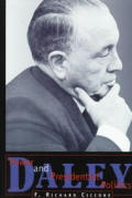 Daley Power & Presidential Politics