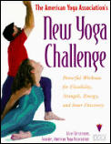 American Yoga Association's New Yoga Challenge: Powerful Workouts for Flexibility, Strength, ...