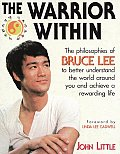 Warrior Within The Philosophies of Bruce Lee