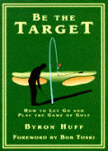 Be The Target How To Let Go & Play The