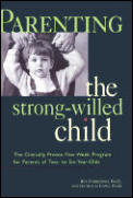 Parenting The Strong Willed Child The Cl