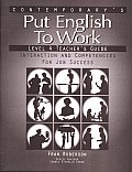 Put English to Work - Level 4 (High Intermediate) - Teacher's Guide