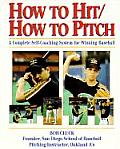 How To Hit How To Pitch A Complete Self