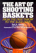 Art Of Shooting Baskets From The Free Throw to the Slam Dunk