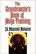 The Grandmaster's Book of Ninja Training