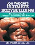 Joe Weiders Ultimate Bodybuilding The Master Blasters Principles of Training & Nutrition