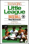 Managing Little League Baseball 1st Edition