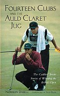 Fourteen Clubs & The Auld Claret Jug