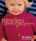 Minnies Quick Knits For Babies & Toddler