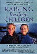 Raising Resilient Children Fostering Strength Hope & Optimism in Your Child
