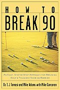How To Break 90 An Easy Step By Step App