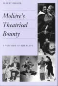 Moliere's Theatrical Bounty: A New View of the Plays