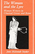 The Woman and the Lyre: Women Writers in Classical Greece and Rome (Ad Feminam: Women and Literature)