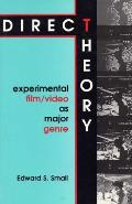 Direct Theory: Experimental Film - Video As Major Genre