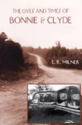 Lives & Times Of Bonnie & Clyde