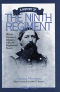 A History of the Ninth Regiment Illinois Volunteer Infantry, with the Regimental Roster (Shawnee Classics)