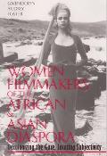 Women Filmmakers Of The African & Asian Diaspora Decolonizing the Gaze Locating Subjectivity
