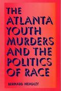 Atlanta Youth Murders and Politics of Race (00 Edition)