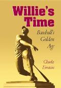 Willie's Time: Baseball's Golden Age (04 Edition)