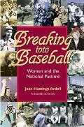 Breaking Into Baseball: Women and the National Pasttime (Writing Baseball)