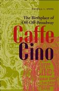 Caffe Cino : the Birthplace of Off-off-broadway (05 Edition)