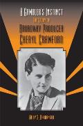 A Gambler's Instinct: The Story of Broadway Producer Cheryl Crawford