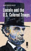 Lincoln and the U.S. Colored Troops
