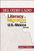 del Otro Lado: Literacy and Migration Across the U.S.-Mexico Border