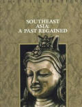 Southeast Asia: A Past Regained
