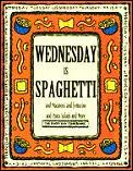 Wednesday Is Spaghetti & Macaroni &