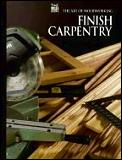 Finish Carpentry The Art Of Woodworking