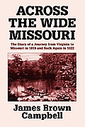 Across the Wide Missouri: The Diary of a Journey from Virginia to Missouri in 1819 and Back Again in 1822