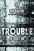Trouble Is What I Do: Collected Ben Perkins Stories