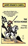 The Witch-Woman: A Trilogy about Her