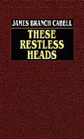These Restless Heads