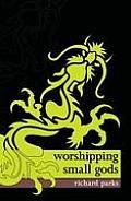 Worshipping Small Gods